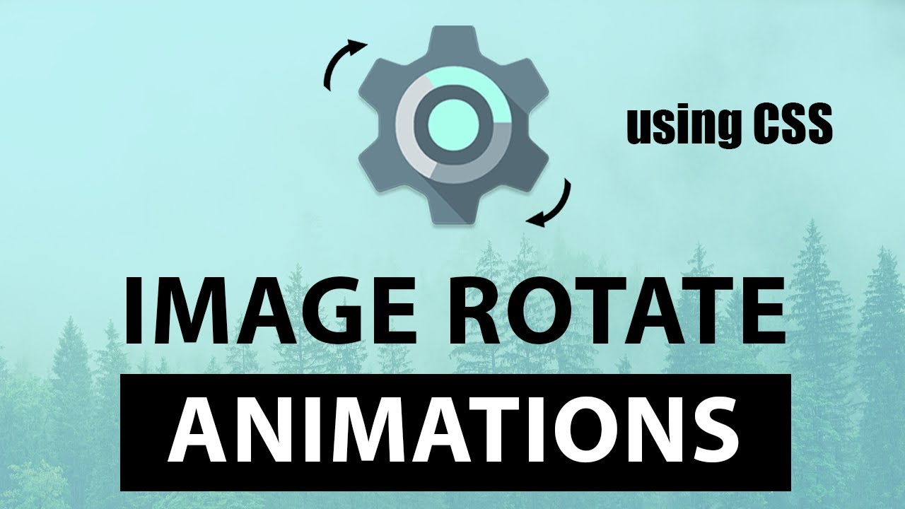How to Create Awesome Three Types of Image Rotate Animations Using CSS, HTML