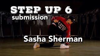 Sasha Sherman STEP UP 6 submission 4K