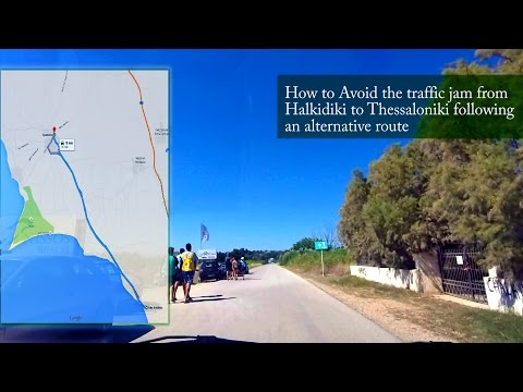 How to avoid the traffic jam from Halkidiki to Thessaloniki.