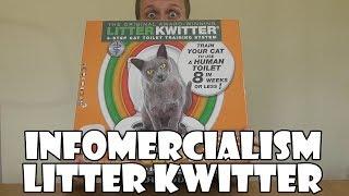 Infomercialism: Litter Kwitter