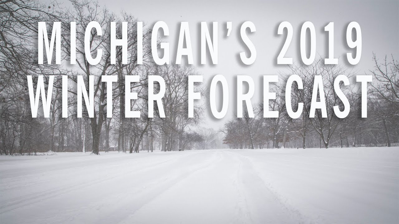 Michigan Winter Weather Forecast 2018-2019 - YouTube