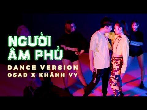 NGƯỜI ÂM PHỦ - OSAD X KHÁNH VY | DANCE VERSION