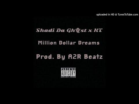 Shadi Da Ghost x KT- Million Dollar Dreams (Prod. By A2R Beatz)