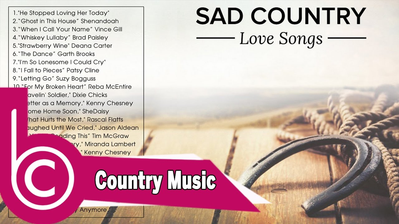 Best broken heart country songs