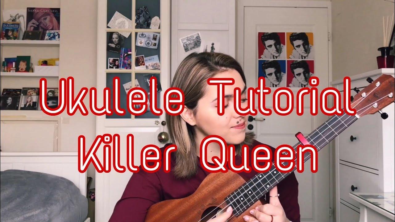 Killer Queen Ukulele Tutorial By Adelina