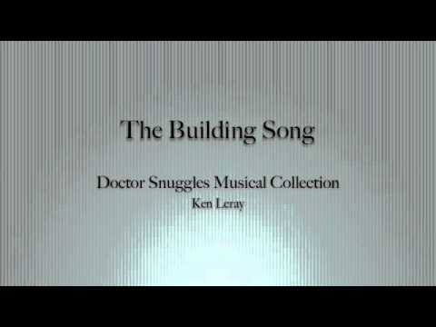Doctor Snuggles- The Building Song