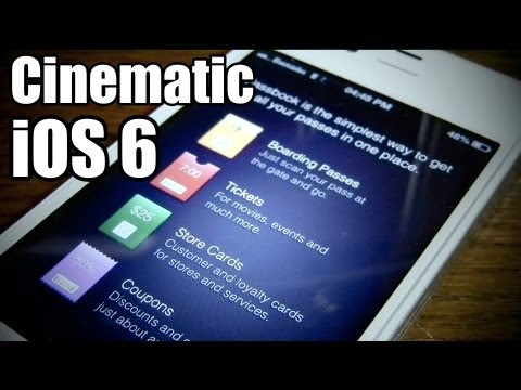 iOS 6: Cinematic Review