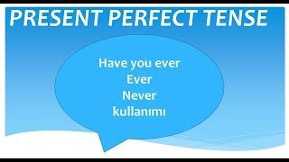 """Present perfect with """"ever – never"""" konusu  ever never konu anlatımı"""