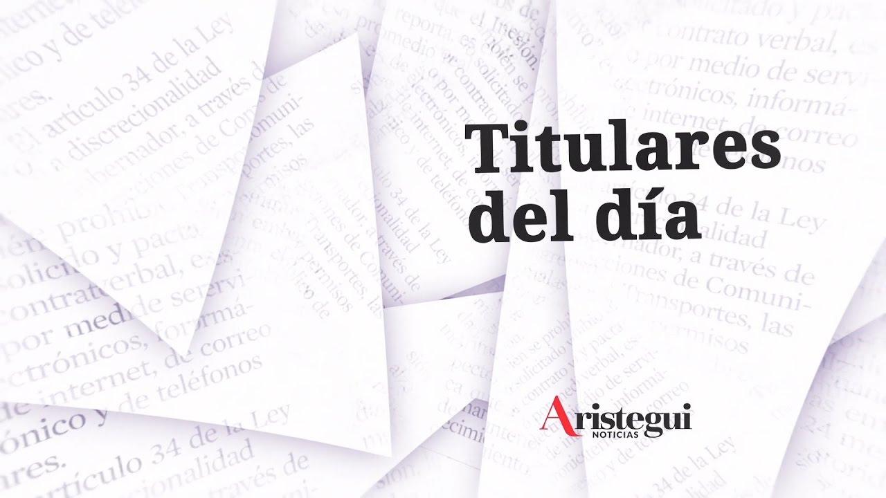 """#Titulares: Economía, militares caídos y Colombia dice """"no"""" - Aristegui Noticias"""