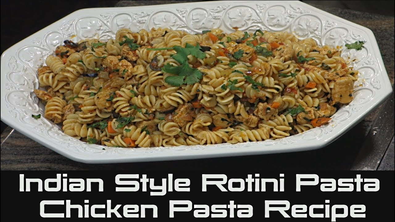 How to cook rotini chicken pasta indian style chicken pasta recipe how to cook rotini chicken pasta indian style chicken pasta recipe youtube forumfinder Gallery