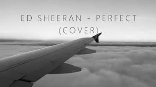 Ed Sheeran - Perfect (Leroy Sanchez Cover) (Lyric) (Lirik Lagu)