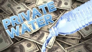 Water Wars 2: Privatization