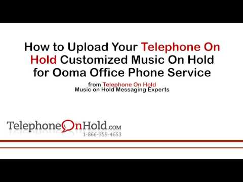Telephone On Hold Upload Music On Hold for Ooma Office Phone Service