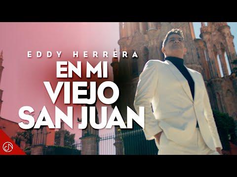 En Mi Viejo San Juan – Eddy Herrera (Video Oficial)