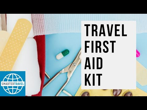 What You Need in Your Travel First Aid Kit | SmarterTravel