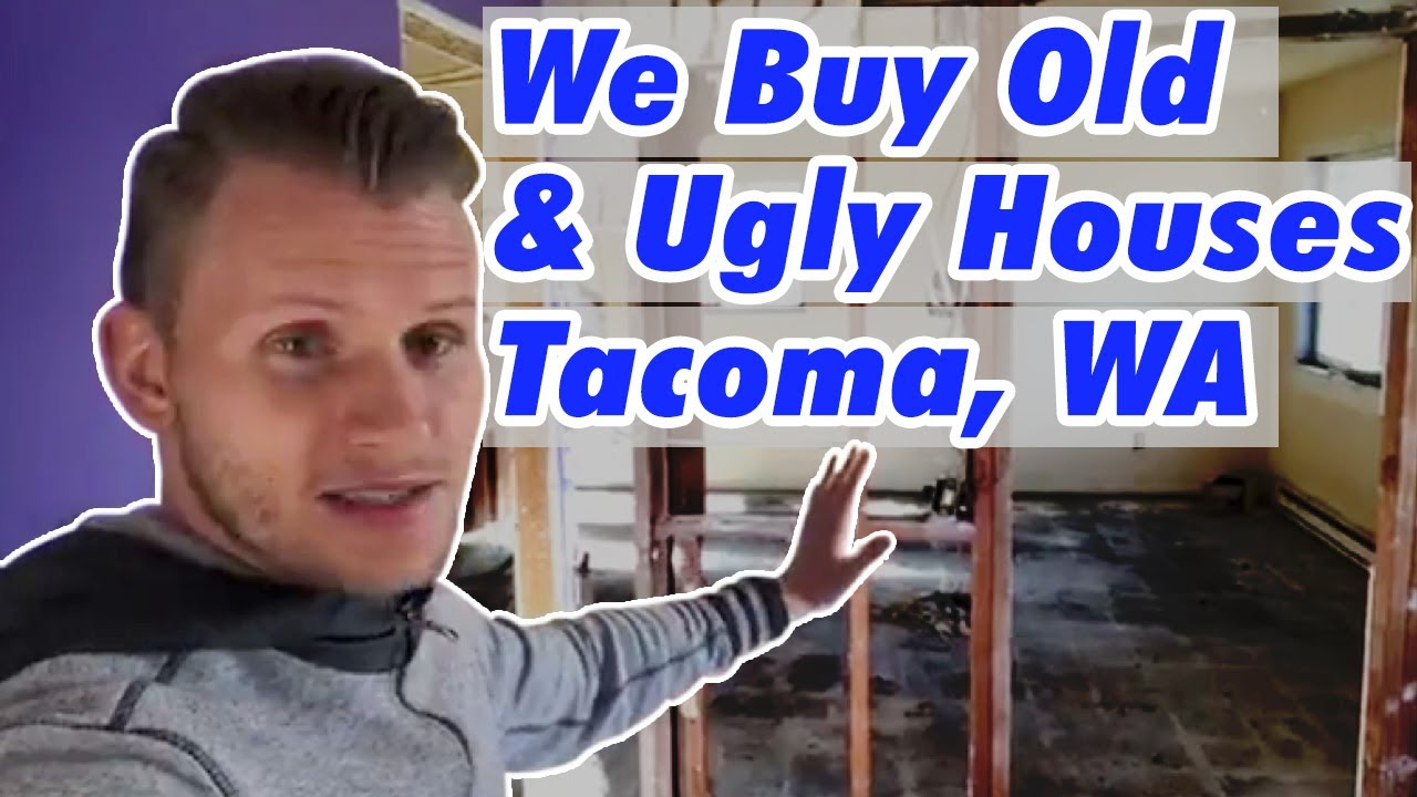 We Buy Old & Ugly Houses Tacoma, WA | CALL 206-531-3277 | www.iwillbuyhouse.com