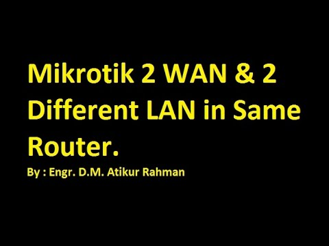 How to Configure 2 WAN and 2 LAN in same Mikrotik router