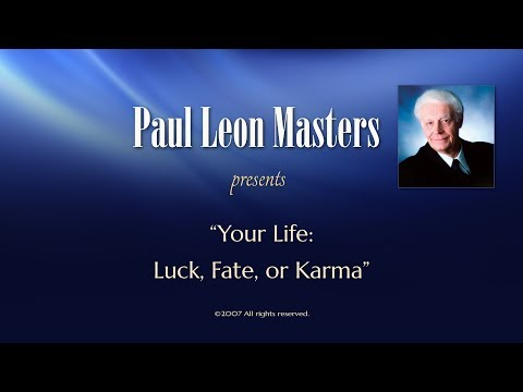 Your Life: Luck, Fate, or Karma