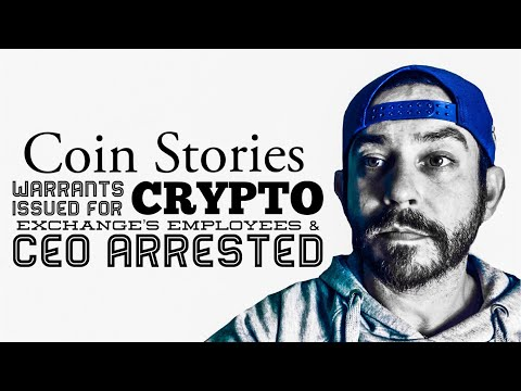 Warrants Issued For Crypto Exchange's Employees & CEO Arrested