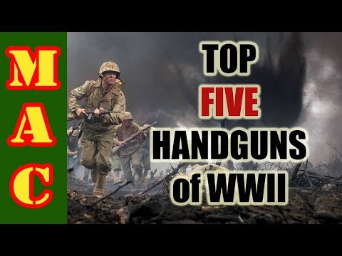 Top 5 Handguns of WWII