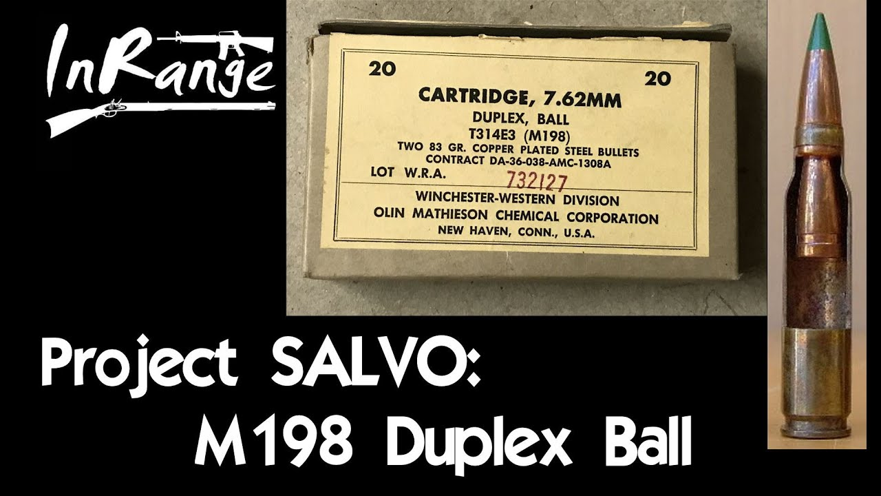 Project SALVO: M198 Duplex Ball Ammunition