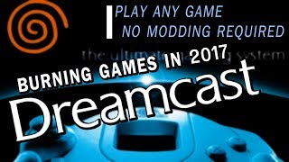How to burn Dreamcast games in 2017 + some gameplay! | No modding required.