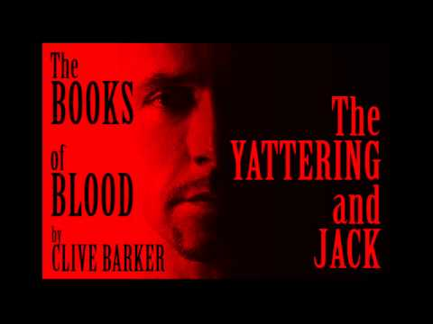 The Books Of Blood : The Yattering And Jack