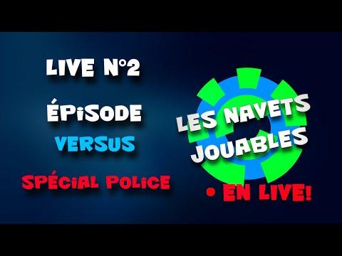 Live n°2 avec toute l'équipe - Episode Versus spécial Police