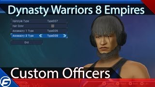 Dynasty Warriors 8 Empires Custom Officers