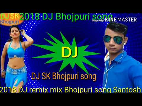 DJ 2018 Zakhmi Dil Bhojpuri remix song 2018 superhit sabse Superhit Bhojpuri ka song