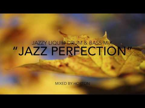 """Jazz Perfection"" ~ Jazzy Liquid Drum & Bass Mix 2017"