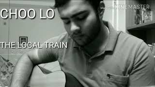 Choo Lo The Local Train - Guitar cover by DHRUV PANT.mp3