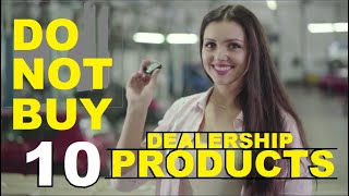 10 PRODUCTS: DO NOT BUY at a Car Dealership: AUTO Expert Kevin Hunter 2020