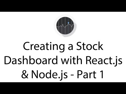 Creating a Stock Dashboard with React.js & Node.js - Part 1
