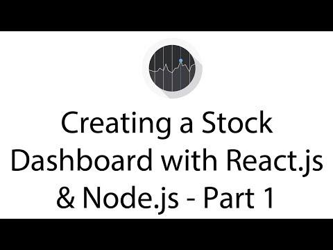 Creating a Stock Dashboard with React js & Node js - Part 1