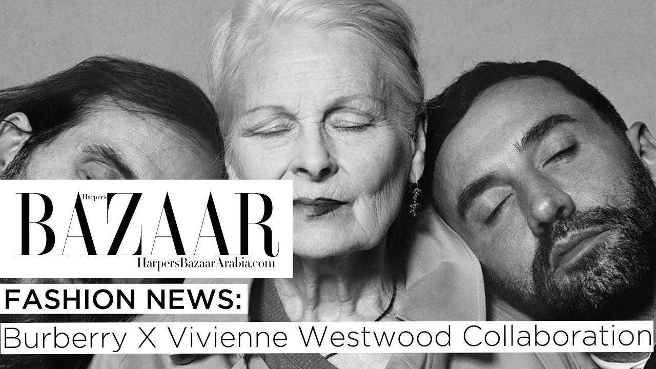 Fashion News: The Luxury British Brand Burberry Announces Collaboration With Vivienne Westwood