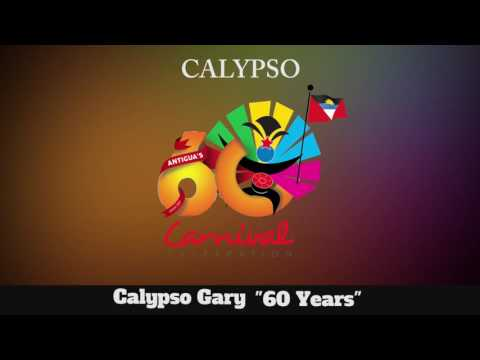 (Antigua Carnival 2016 Calypso Music) Calypso Gary - 60 Years