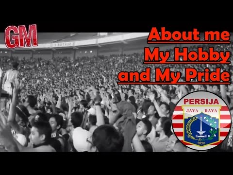 About me, My Hobby, and My Pride... GUE PERSIJA   [SHORT FILM]