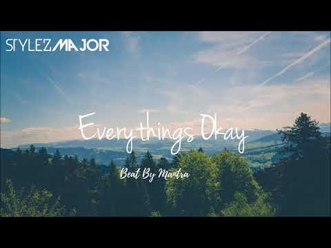 🎵❤️🌞🔥 Stylez Major- Everything's Okay [Beat By Mantra] #Positive Vibes Only New Hip Hop October 2017