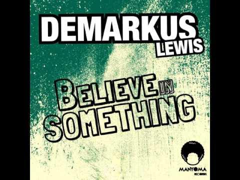 Demarkus Lewis: Believe In Something