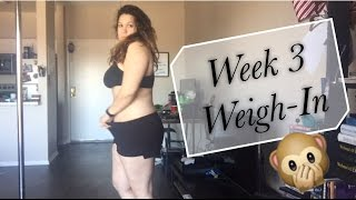 Weight loss Journey | Week 3 Weigh In