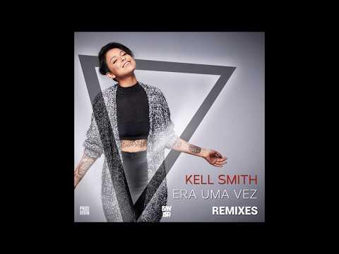 Kell Smith - Era Uma Vez (PRINSH & D.I.B Remix)