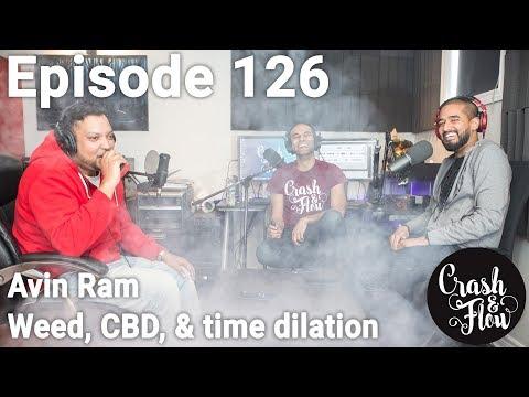 Episode 126 - Avin Ram - Weed, CBD, & time dilation