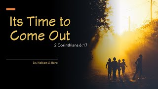 Its Time to Come Out: Church Services and Bible Class 11-8-2020