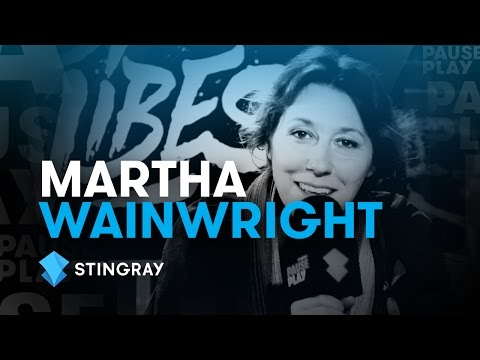 Martha Wainwright Interview | Stingray PausePlay