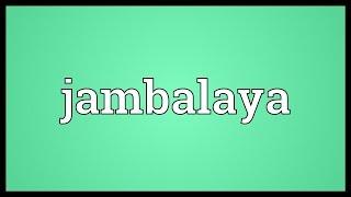 Jambalaya Meaning