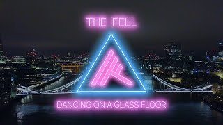 The Fell - Dancing on a Glass Floor (Official Music Video)