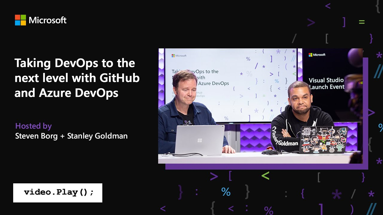 Visual Studio 2019 Launch: Taking DevOps to the next level with GitHub and  Azure DevOps