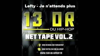 Lefty - Je n'attends plus (13OR-du-HipHop Net Tape vol.2 Rap Francais)