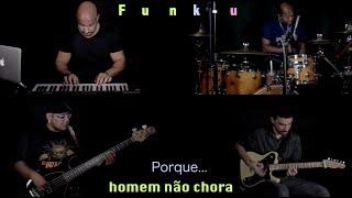 Funk-u Pablo - Porque Homem Não Chora (Jazz/Fusion/Prog ou o que vc quiser chamar)